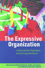 The Expressive Organization: Linking Identity, Reputation and the Corporate Brand by Oxford University Press (Paperback, 2000)