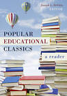 Popular Educational Classics: A Reader by Peter Lang Publishing Inc (Paperback, 2016)