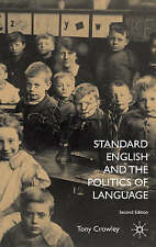 Standard English and the Politics of Language by Crowley, T.