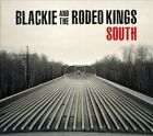 South [Digipak] by Blackie & the Rodeo Kings (CD, Jan-2014, File Under: Music)