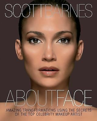 About Face : Amazing Transformations Using the Secrets of the Top Celebrity...