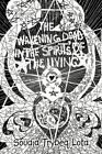 Wakening Dead in The Spirits of The Living 9781449018023 by Soudia Trybeg LotA