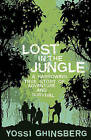 Lost in the Jungle: A Harrowing True Story of Adventure and Survival by Yossi Ghinsberg (Paperback, 2008)