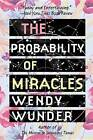 The Probability of Miracles by Wendy Wunder (Paperback / softback, 2013)