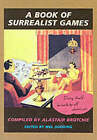 A Book of Surrealist Games by Alastair Brotchie (Paperback, 1995)