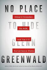 No Place to Hide : Edward Snowden, the NSA, and the U. S. Surveillance State by Glenn Greenwald (2014, Hardcover)