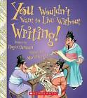 You Wouldn't Want to Live Without Writing! by Roger Canavan (Hardback, 2015)