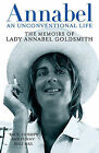 Annabel: An Unconventional Life by Annabel Goldsmith (Paperback, 2005)