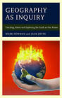 Geography as Inquiry: Teaching About and Exploring the Earth as Our Home by Mark Newman, Jack Zevin (Paperback, 2016)