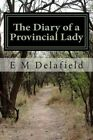 The Diary of a Provincial Lady by E M Delafield (Paperback / softback, 2013)