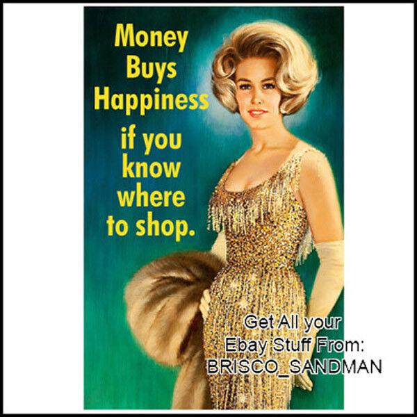 "Fridge Fun Refrigerator Magnet ""MONEY BUYS HAPINESS IF YOU KNOW..."" Funny Retro"