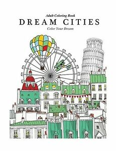 Image Is Loading Adult Coloring Book Dream Cities Color Your