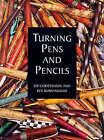 Turning Pens and Pencils by Rex Burningham, Kip Christensen (Paperback, 1999)