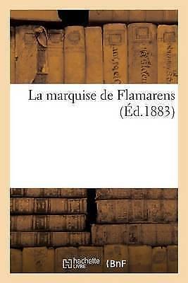 La Marquise de Flamarens by Philippe Tamizey De Larroque (Paperback /...