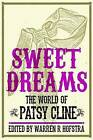 Sweet Dreams: The World of Patsy Cline by University of Illinois Press (Paperback, 2013)