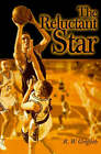 The Reluctant Star by Rodger W Griffeth (Paperback / softback, 2000)