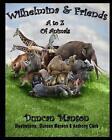 Wilhelmina & Friends  : A to Z of Animals by Duncan Manson (Paperback / softback, 2015)