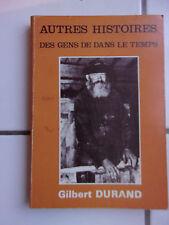 gilbert DURAND Autres histoires de gens de dans le temps 1985