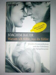 Warum ich fühle, was du fühlst Joachim Bauer Intuitive