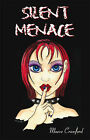 Silent Menace by Maeve Crawford (Paperback, 2006)