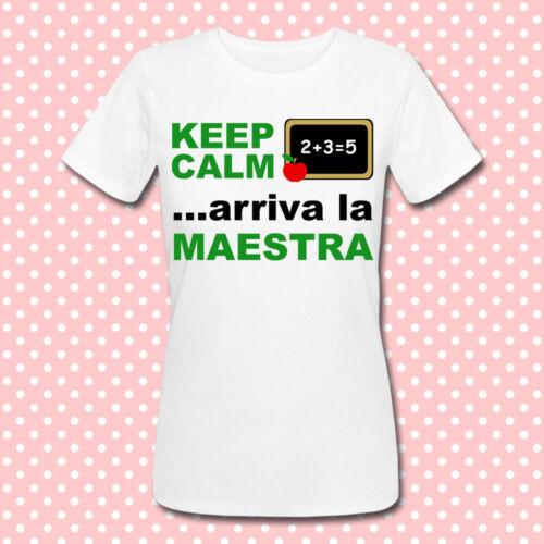 insegnante idea regalo laurea T-shirt donna Keep Calm arriva la maestra