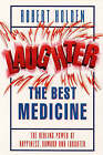 Laughter, the Best Medicine: The Healing Power of Happiness, Humour and Laughter by Robert Holden (Paperback, 1998)