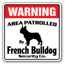 PP2420 WARNING AREA PATROLLED BY FRENCH BULLDOG Chic Sign Home Store Decor