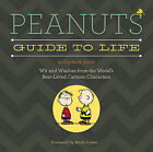 Peanuts Guide to Life: Wit and Wisdom from the World's Best-Loved Cartoon Characters by Charles M. Schulz (Hardback, 2014)