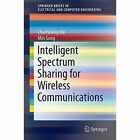 Spectrum Sharing for Wireless Communications by ChunSheng Xin, Min Song (Paperback, 2015)