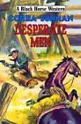Desperate Men by Corba Sunman (Hardback, 2008)
