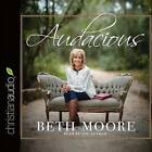 Audacious by Beth Moore (CD-Audio, 2015)