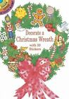 Dover Little Activity Bks.: Decorate a Christmas Wreath with 39 Stickers by Cathy Beylon (1996, Paperback)