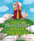 The Lion Storyteller Book of Parables: Stories Jesus Told by Bob Hartman (Hardback, 2015)