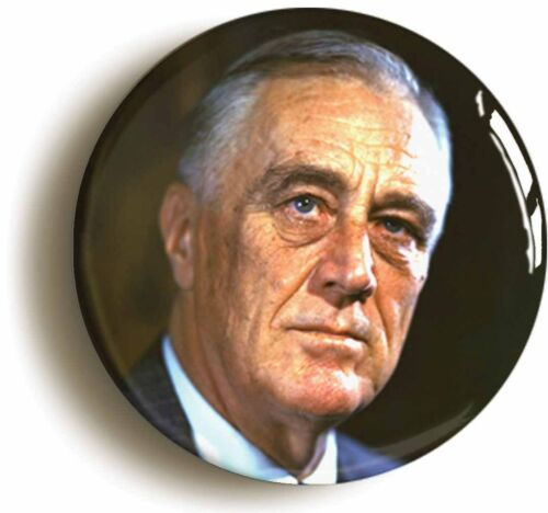 FDR NEW DEAL Size is 1inch//25mm diameter FRANKLIN D ROOSEVELT BADGE BUTTON PIN