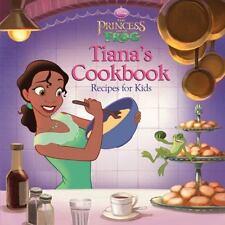 The Princess and the Frog: Tiana's Cookbook: Recipes for Kids Disney Princess: