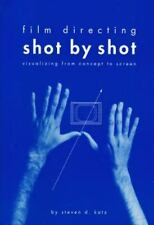 Film Directing Shot by Shot : Visualizing from Concept to Screen by Steven Katz (1991, Paperback)