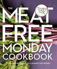 The Meat Free Monday Cookbook by Meat Free Monday Campaign (Hardback)