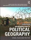 An Introduction to Political Geography von Martin Jones, Deborah Dixon, Michael Woods, Mark Whitehead und Rhys Jones (2012, Taschenbuch)