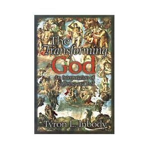 The-Transforming-God-An-Interpretation-of-Suffering-and-Evil-by-Tyron-L