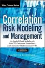 Correlation Risk Modeling and Management: An Applied Guide Including the Basel Iii Correlation Framework with Interactive Models in Excel/VBA + Website by Gunter Meissner (Hardback, 2014)
