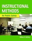 Instructional Methods for Public Safety by William McClincy (Paperback, 2010)
