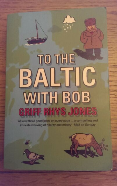 To the Baltic with Bob SIGNED Griff Rhys Jones Paperback Book 2005