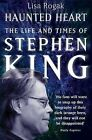 Haunted Heart: The Life and Times of Stephen King by Lisa Rogak (Paperback, 2010)