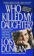 Who Killed My Daughter? : The True Story of a Mother's Search for Her...