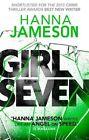 Girl Seven by Hanna Jameson (Hardback, 2014)