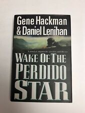 Wake of the Perdido Star by Gene Hackman and Daniel F. Lenihan (1999, Hardcover)