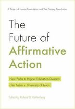 The Future of Affirmative Action: New Paths to Higher Education Diversity after