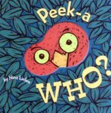 Peek-A Who? by Nina Laden (2000, Board Book)