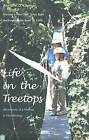 Life in the Treetops: Adventures of a Woman in Field Biology by Margaret D. Lowman (Paperback, 2000)