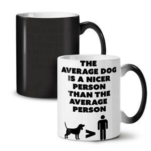 Dog Nicer Person Funny NEW Colour Changing Tea Coffee Mug 11 oz | Wellcoda